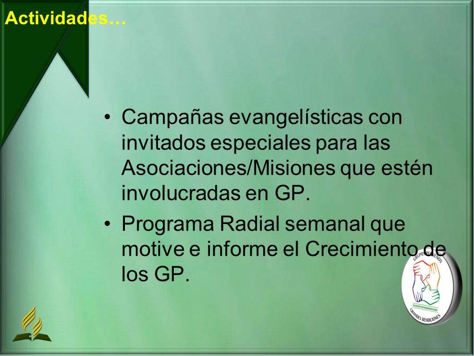 Campañas evangelísticas con invitados especiales para las Asociaciones/Misiones que estén involucradas en GP.