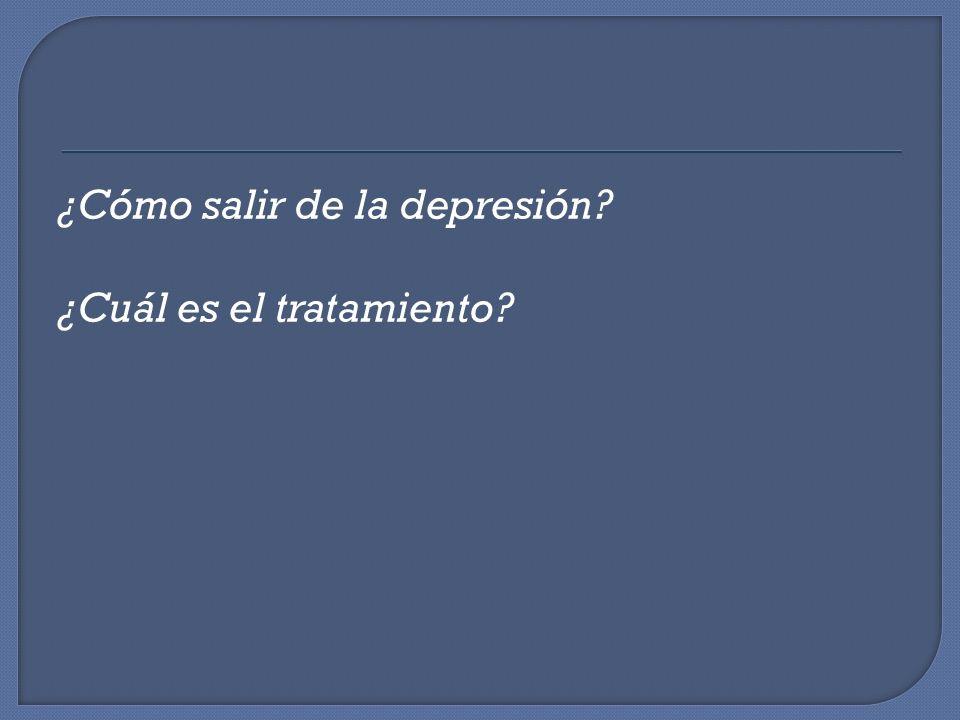 ¿Cómo salir de la depresión? ¿Cuál es el tratamiento?