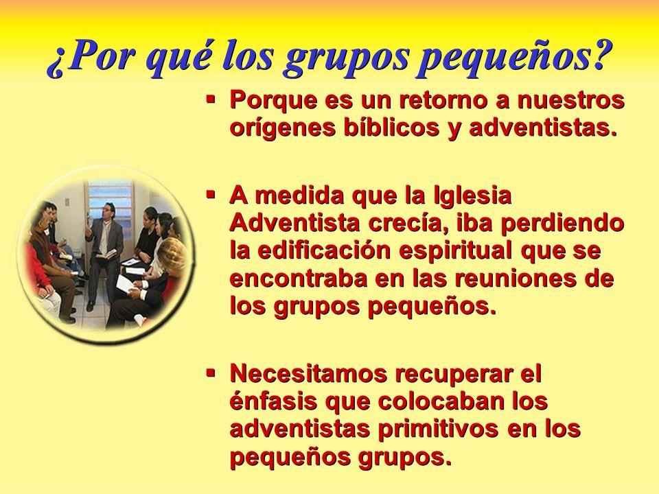 ¿Por qué los grupos pequeños? Porque es un retorno a nuestros orígenes bíblicos y adventistas. A medida que la Iglesia Adventista crecía, iba perdiend