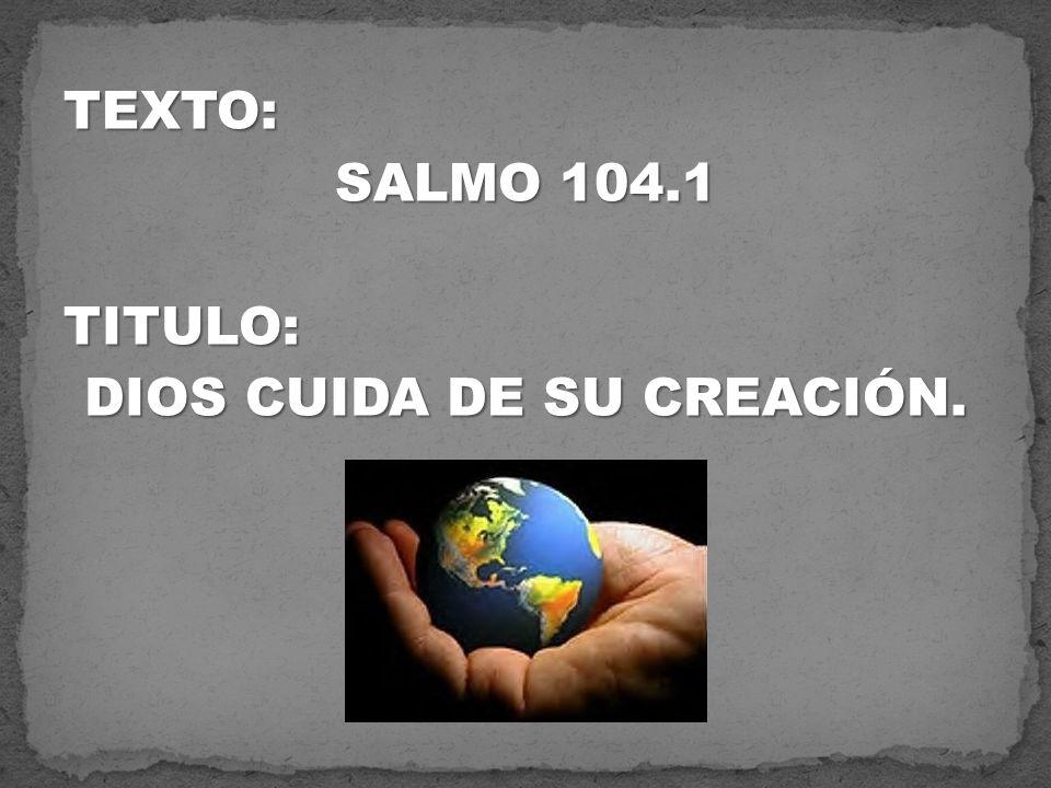 1.(V.10-13) El es el creador de los ríos, las vertientes y los arroyos.