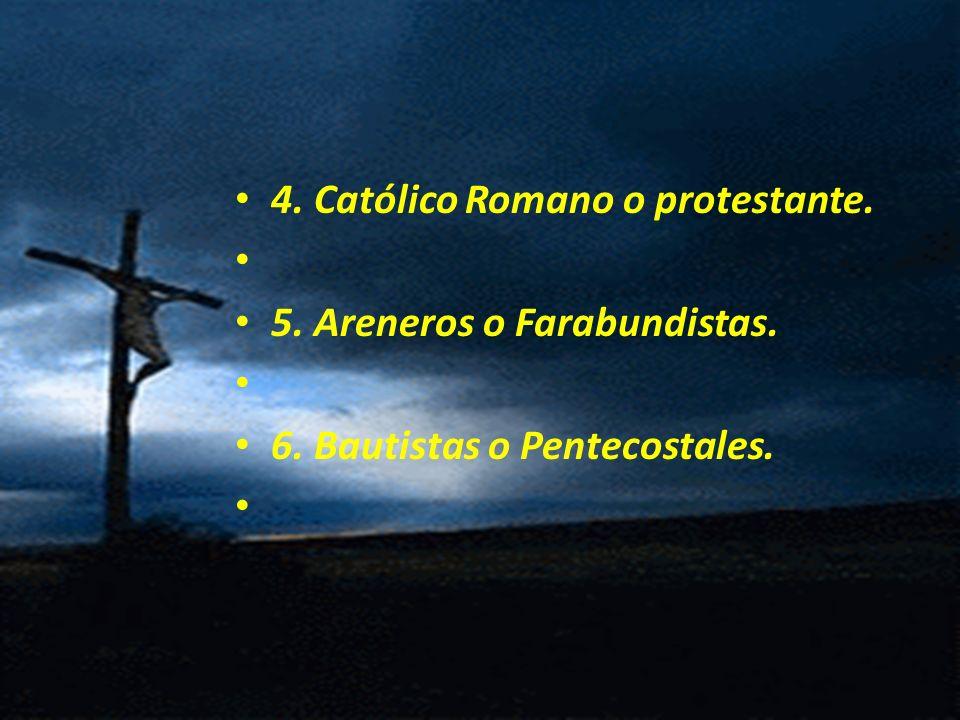 4. Católico Romano o protestante. 5. Areneros o Farabundistas. 6. Bautistas o Pentecostales.