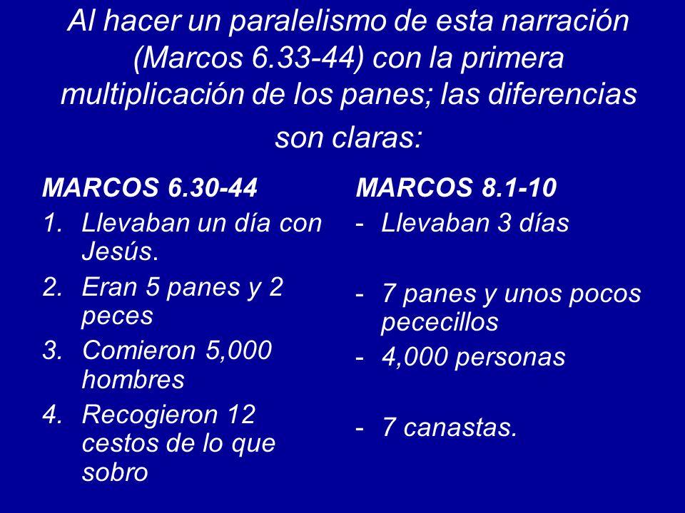 Al hacer un paralelismo de esta narración (Marcos 6.33-44) con la primera multiplicación de los panes; las diferencias son claras: MARCOS 6.30-44 1.Ll