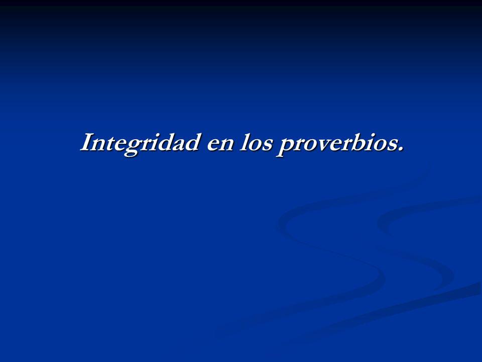 Integridad en los proverbios.