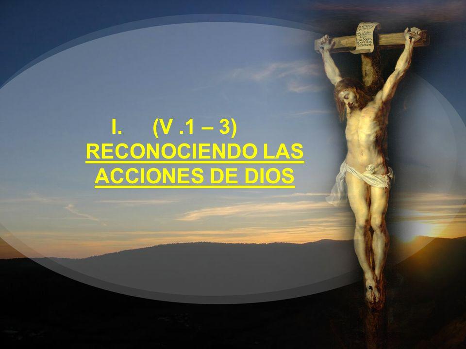 I.(V.1 – 3) RECONOCIENDO LAS ACCIONES DE DIOS
