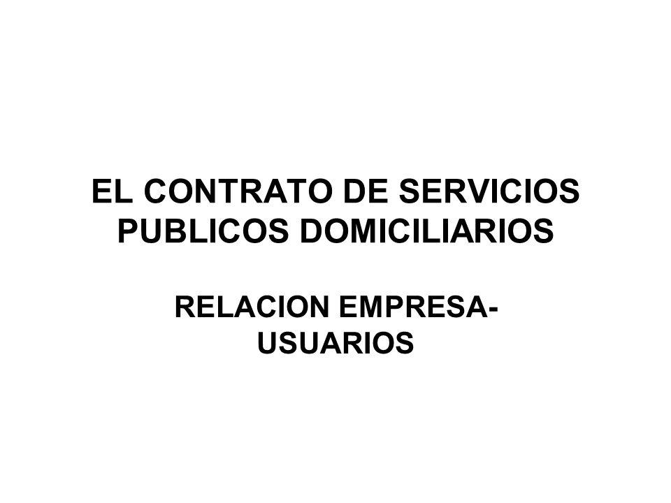EL CONTRATO DE SERVICIOS PUBLICOS DOMICILIARIOS RELACION EMPRESA- USUARIOS