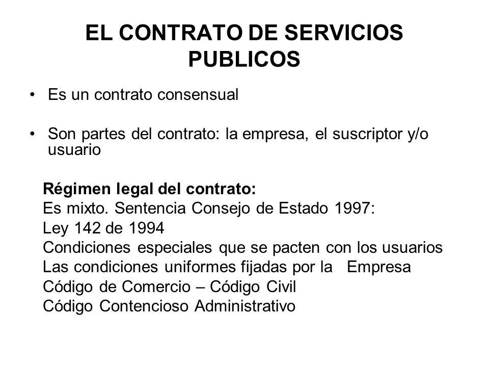 EL CONTRATO DE SERVICIOS PUBLICOS Es un contrato consensual Son partes del contrato: la empresa, el suscriptor y/o usuario Régimen legal del contrato: