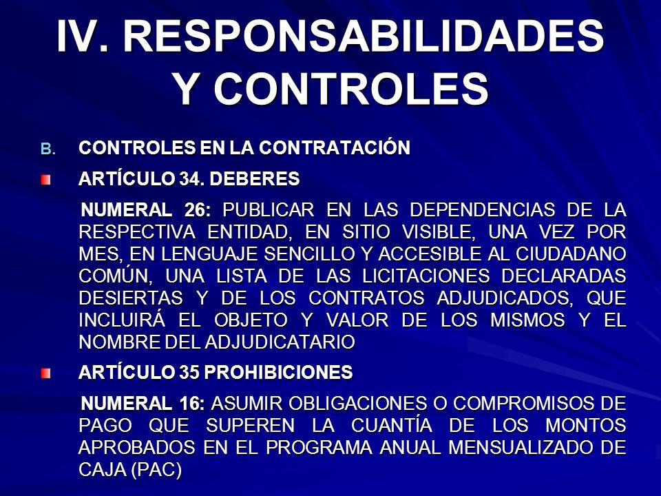 IV. RESPONSABILIDADES Y CONTROLES B. CONTROLES EN LA CONTRATACIÓN ARTÍCULO 34. DEBERES NUMERAL 26: PUBLICAR EN LAS DEPENDENCIAS DE LA RESPECTIVA ENTID