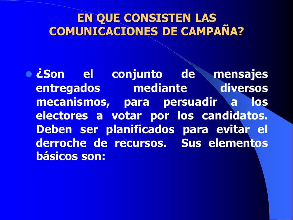 EN QUE CONSISTEN LAS COMUNICACIONES DE CAMPAÑA? EN QUE CONSISTEN LAS COMUNICACIONES DE CAMPAÑA? ¿ Son el conjunto de mensajes entregados mediante dive
