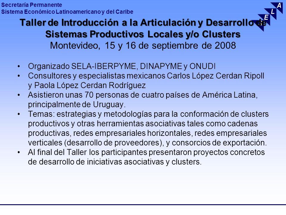Secretaría Permanente Sistema Económico Latinoamericano y del Caribe Taller de Introducción a la Articulación y Desarrollo de Sistemas Productivos Loc