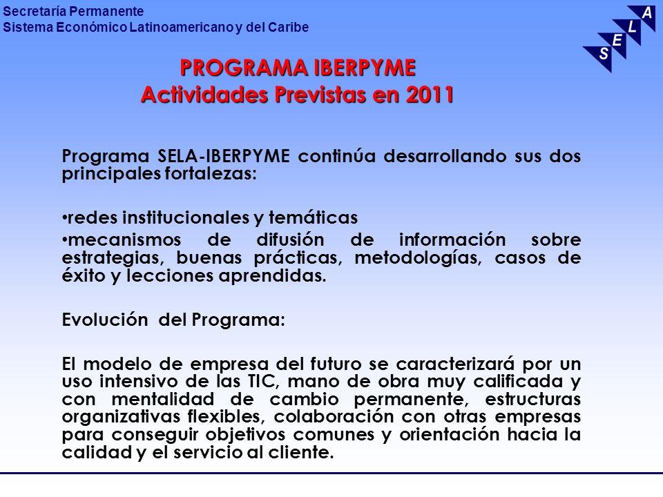 Secretaría Permanente Sistema Económico Latinoamericano y del Caribe PROGRAMA IBERPYME Actividades Previstas en 2011 Programa SELA-IBERPYME continúa d