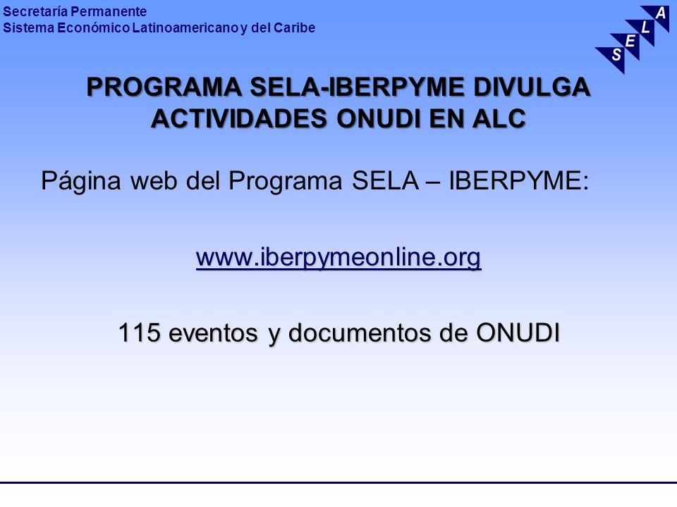 Secretaría Permanente Sistema Económico Latinoamericano y del Caribe PROGRAMA SELA-IBERPYME DIVULGA ACTIVIDADES ONUDI EN ALC Página web del Programa S