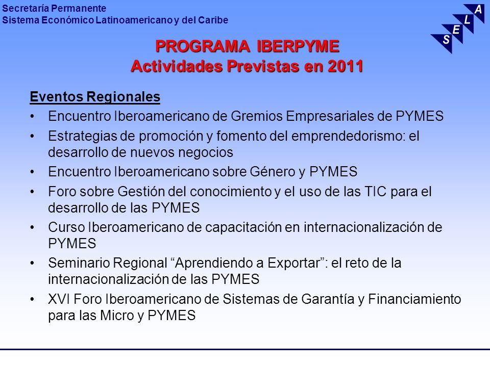 Secretaría Permanente Sistema Económico Latinoamericano y del Caribe PROGRAMA IBERPYME Actividades Previstas en 2011 Eventos Regionales Encuentro Iber
