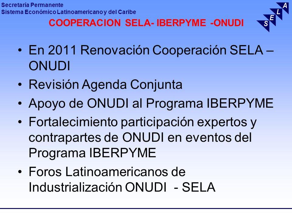 Secretaría Permanente Sistema Económico Latinoamericano y del Caribe COOPERACION SELA- IBERPYME -ONUDI En 2011 Renovación Cooperación SELA – ONUDI Rev