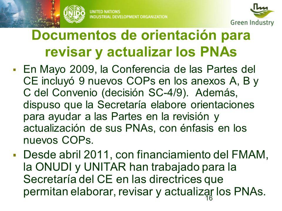 16 Documentos de orientación para revisar y actualizar los PNAs En Mayo 2009, la Conferencia de las Partes del CE incluyó 9 nuevos COPs en los anexos