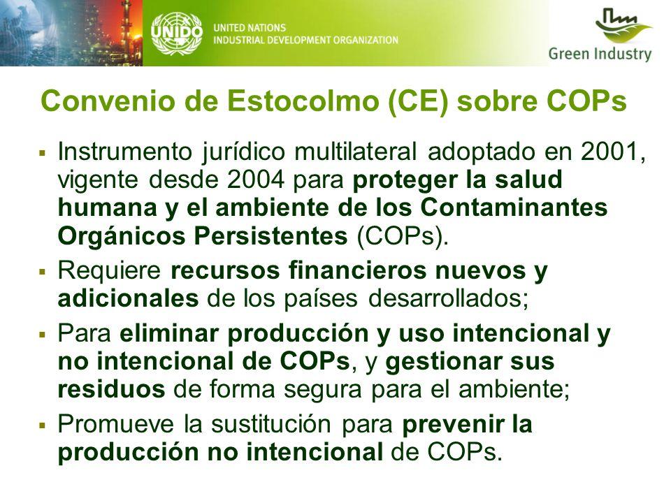 Convenio de Estocolmo (CE) sobre COPs Instrumento jurídico multilateral adoptado en 2001, vigente desde 2004 para proteger la salud humana y el ambien