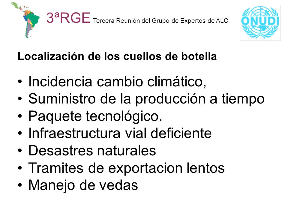 3ªRGE Tercera Reunión del Grupo de Expertos de ALC Localización de los cuellos de botella Incidencia cambio climático, Suministro de la producción a t