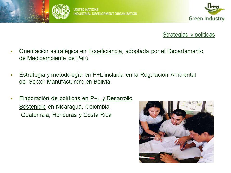 Strategias y politicas Orientación estratégica en Ecoeficiencia, adoptada por el Departamento de Medioambiente de Perú Estrategia y metodología en P+L