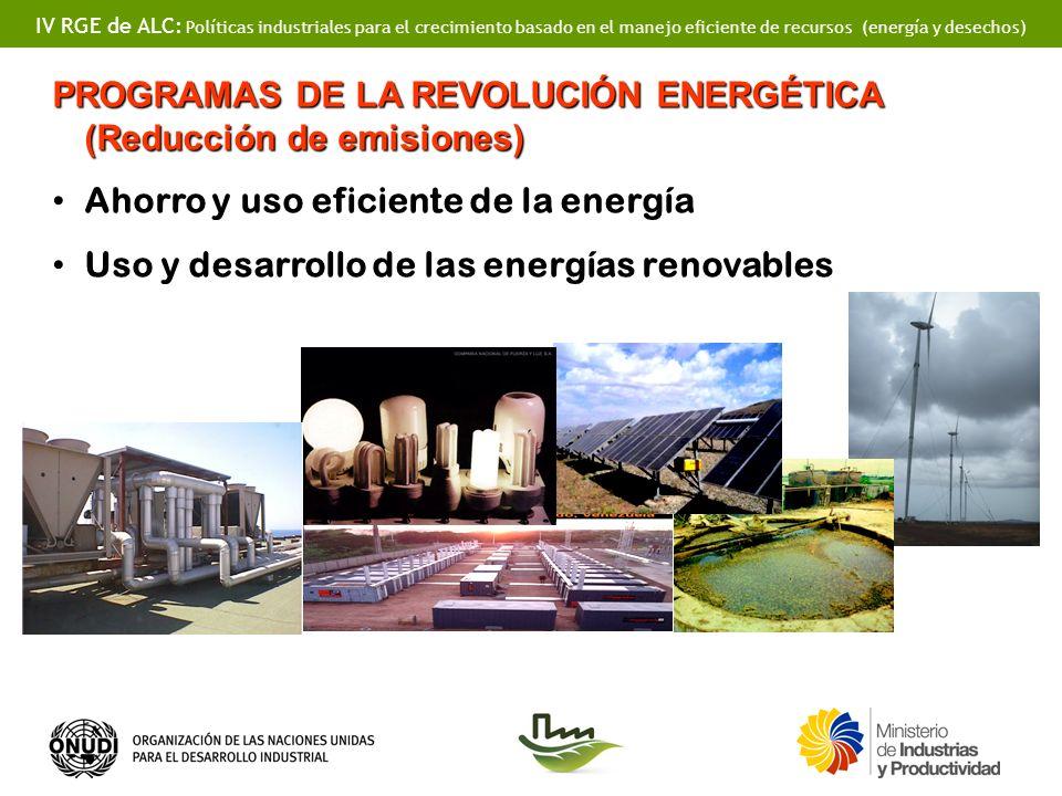 IV RGE de ALC: Políticas industriales para el crecimiento basado en el manejo eficiente de recursos (energía y desechos) PROGRAMAS DE LA REVOLUCIÓN EN