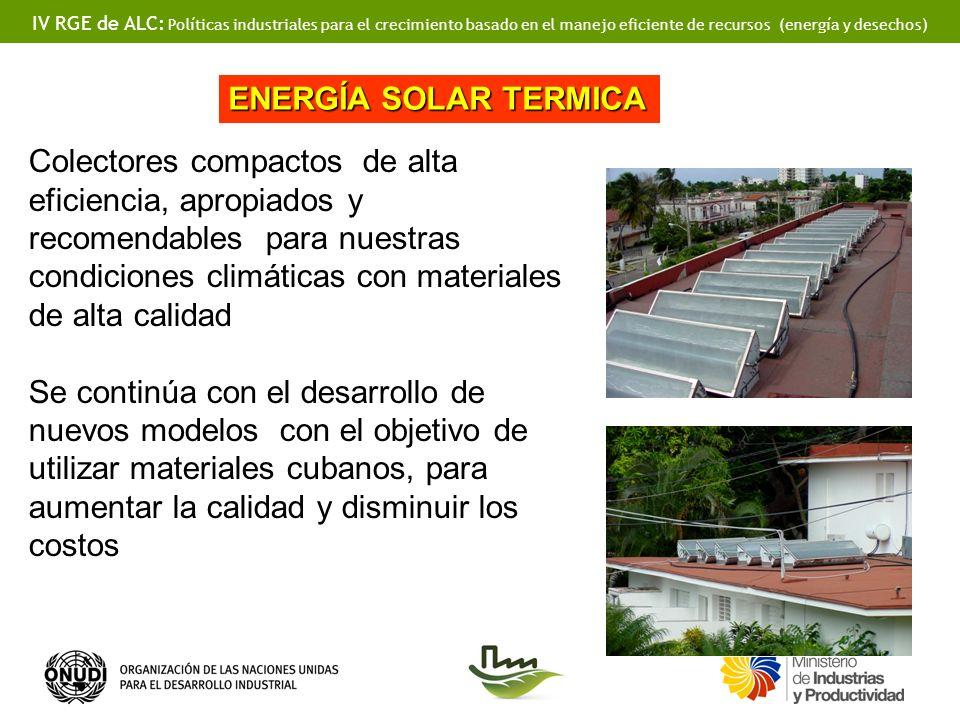 IV RGE de ALC: Políticas industriales para el crecimiento basado en el manejo eficiente de recursos (energía y desechos) Colectores compactos de alta