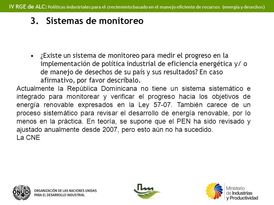 IV RGE de ALC: Políticas industriales para el crecimiento basado en el manejo eficiente de recursos (energía y desechos) 3.Sistemas de monitoreo ¿Exis
