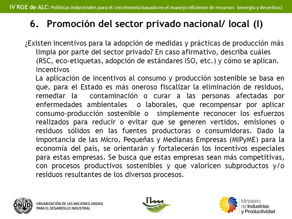 IV RGE de ALC: Políticas industriales para el crecimiento basado en el manejo eficiente de recursos (energía y desechos) 6.Promoción del sector privad