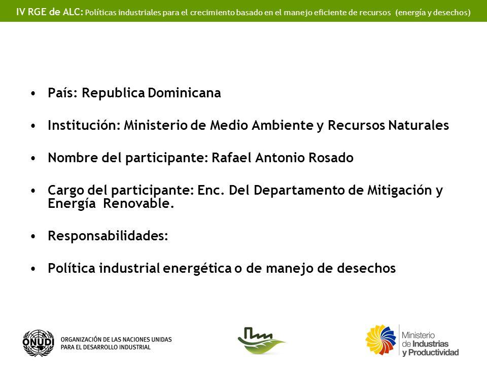 IV RGE de ALC: Políticas industriales para el crecimiento basado en el manejo eficiente de recursos (energía y desechos) País: Republica Dominicana In