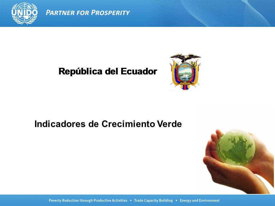 República del Ecuador Indicadores de Crecimiento Verde