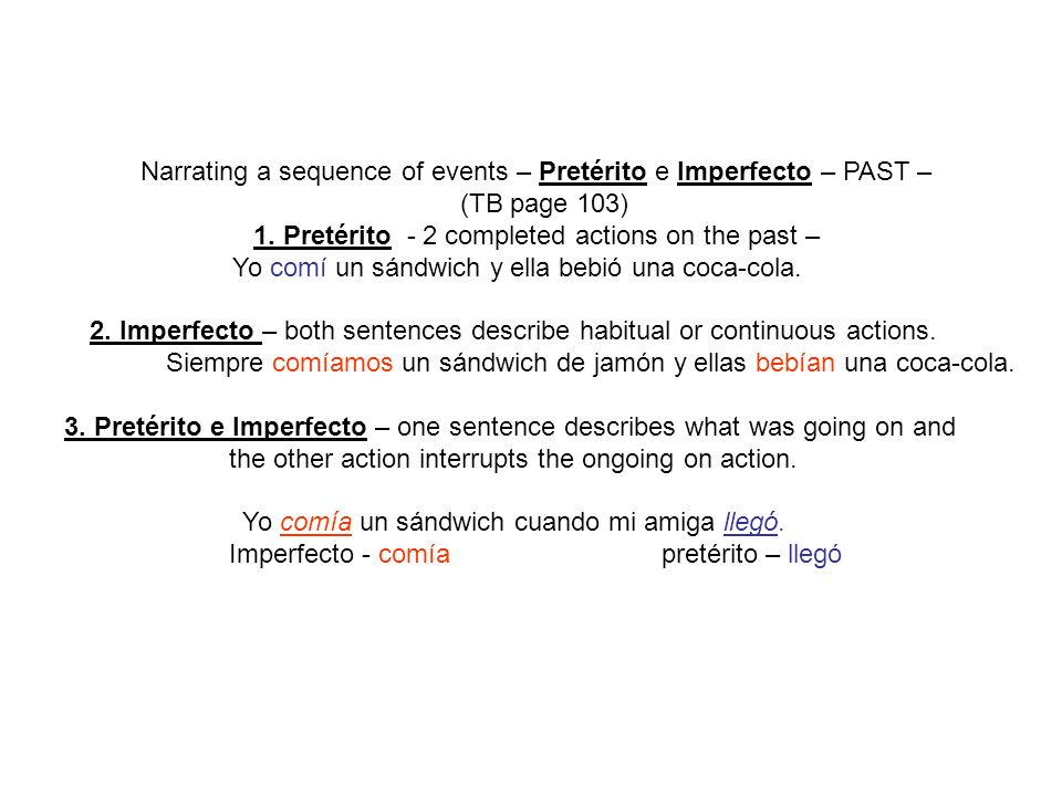 Narrating a sequence of events – Pretérito e Imperfecto – PAST – (TB page 103) 1.