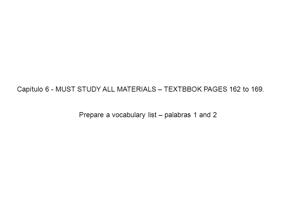 Capítulo 6 - MUST STUDY ALL MATERIALS – TEXTBBOK PAGES 162 to 169.