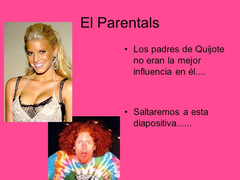 El Parentals Los padres de Quijote no eran la mejor influencia en él....