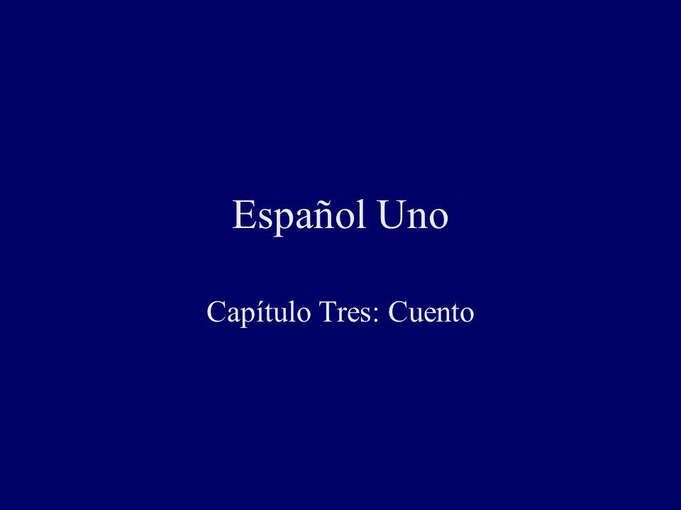 Español Uno Capítulo Tres: Cuento