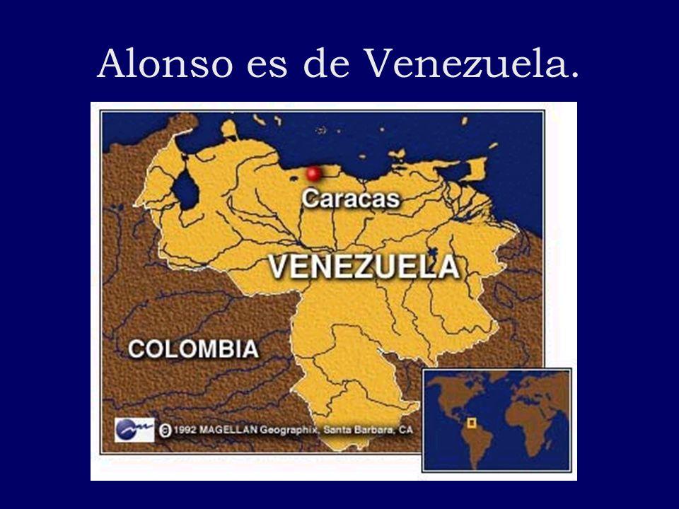 Alonso es de Venezuela.