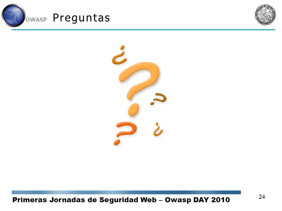 Primeras Jornadas de Seguridad Web – Owasp DAY 2010 OWASP 24 Preguntas