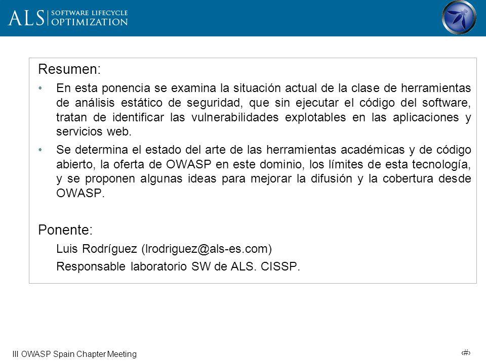3 III OWASP Spain Chapter Meeting Índice ¿Por qué las aplicaciones web son como anchas autopistas para los malos.
