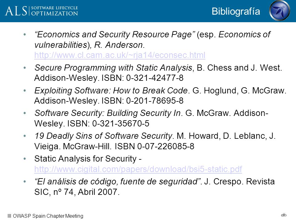 33 III OWASP Spain Chapter Meeting Bibliografía Economics and Security Resource Page (esp. Economics of vulnerabilities), R. Anderson. http://www.cl.c
