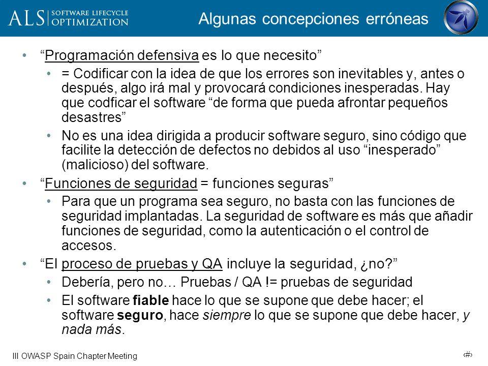 8 III OWASP Spain Chapter Meeting Método, a lo largo del ciclo de vida (*) Adaptado de Software Security: Building Security In.