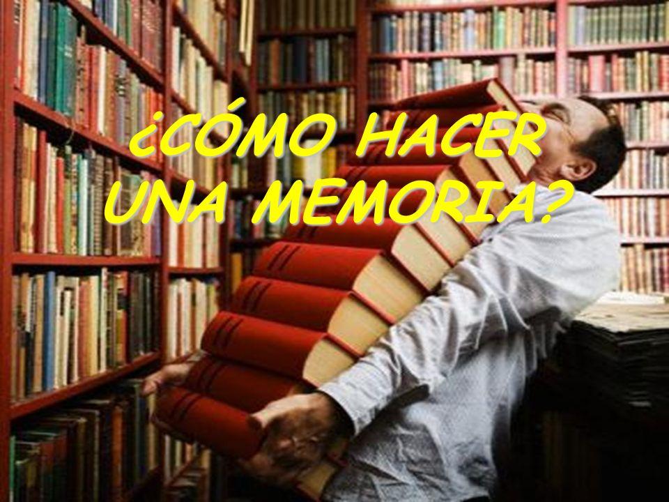 ¿CÓMO HACER UNA MEMORIA?