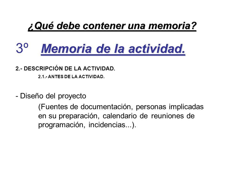 Memoria de la actividad. 2.- DESCRIPCIÓN DE LA ACTIVIDAD. 2.1.- ANTES DE LA ACTIVIDAD. - Diseño del proyecto (Fuentes de documentación, personas impli