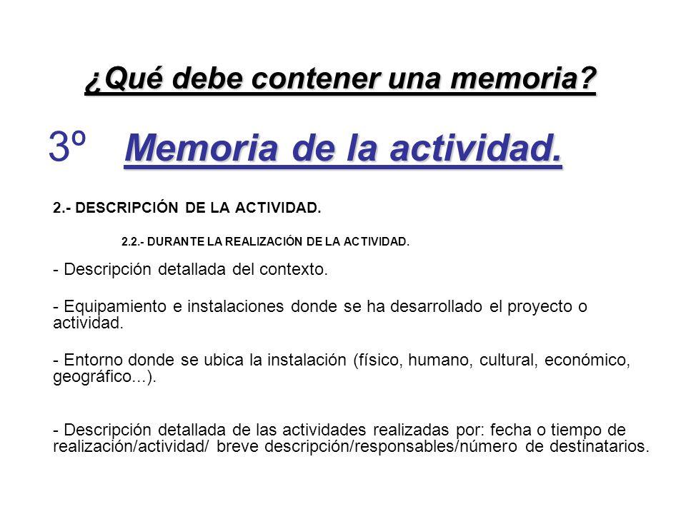 Memoria de la actividad. 2.- DESCRIPCIÓN DE LA ACTIVIDAD. 2.2.- DURANTE LA REALIZACIÓN DE LA ACTIVIDAD. - Descripción detallada del contexto. - Equipa