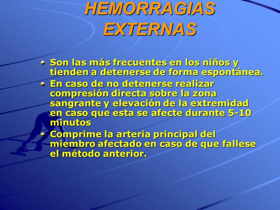 HEMORRAGIAS EXTERNAS Son las más frecuentes en los niños y tienden a detenerse de forma espontánea. En caso de no detenerse realizar compresión direct