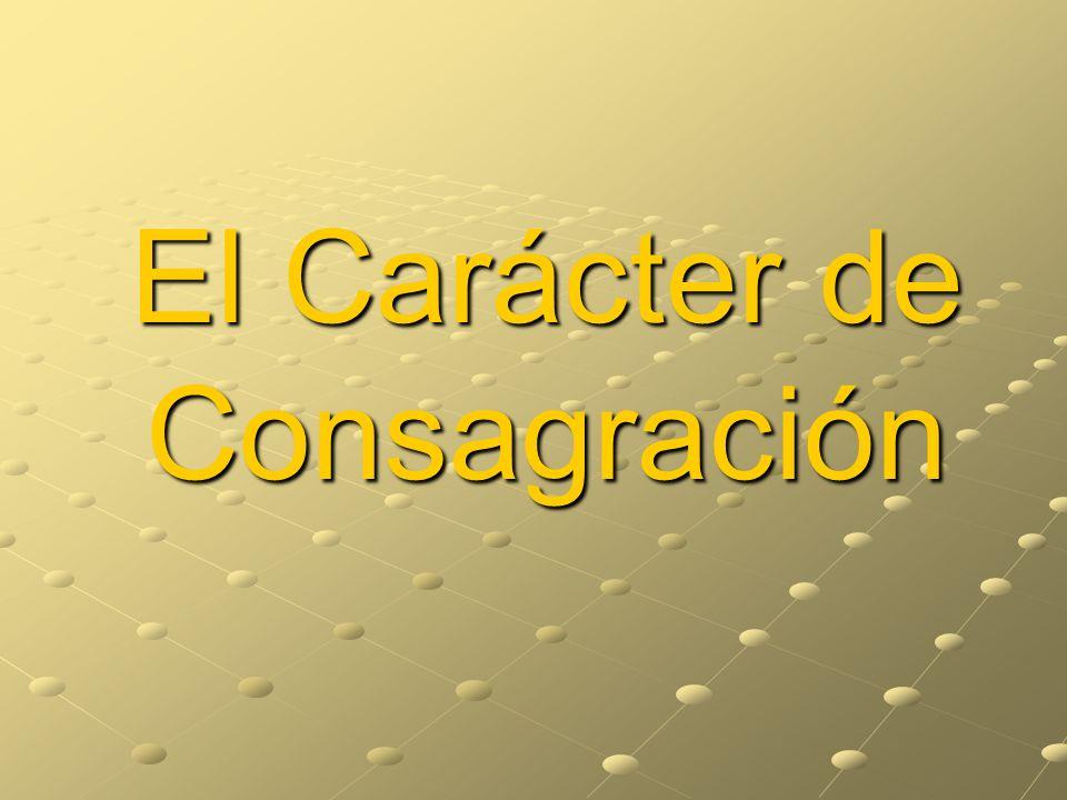 El Carácter de Consagración
