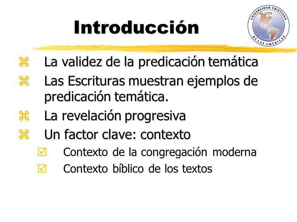 Introducción La validez de la predicación temática La validez de la predicación temática Las Escrituras muestran ejemplos de predicación temática. Las