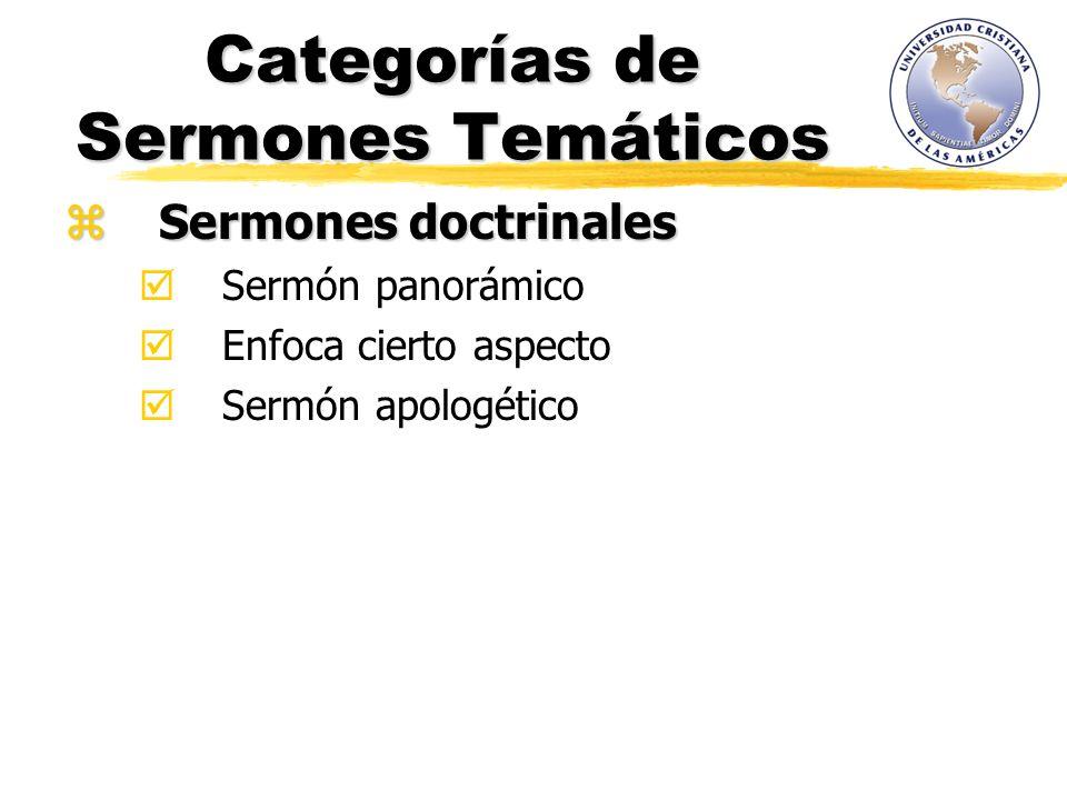 Categorías de Sermones Temáticos Sermones doctrinales Sermones doctrinales Sermón panorámico Enfoca cierto aspecto Sermón apologético