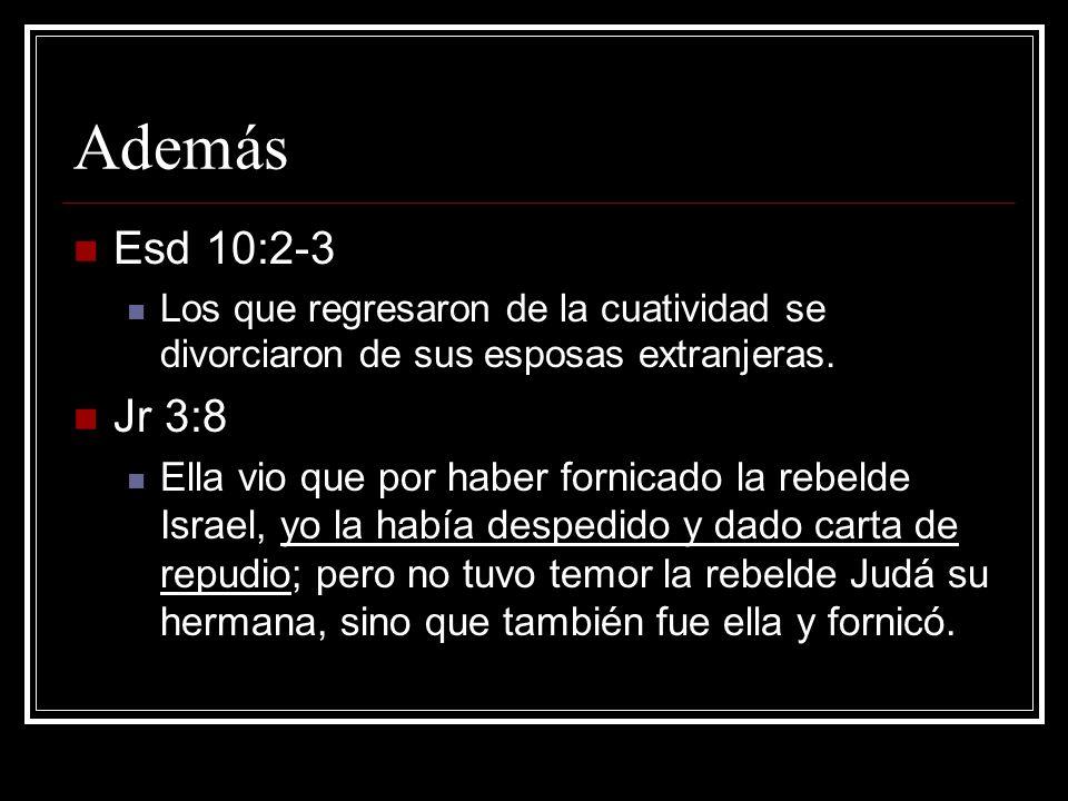Mat 19:4-6 (Mr 10:5-6) Él, respondiendo, les dijo: ¿No habéis leído que el que los hizo al principio, varón y hembra los hizo, y dijo: Por esto el hombre dejará padre y madre, y se unirá a su mujer, y los dos serán una sola carne.