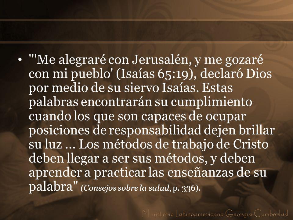 '''Me alegraré con Jerusalén, y me gozaré con mi pueblo' (Isaías 65:19), declaró Dios por medio de su siervo Isaías. Estas palabras encontrarán su cum