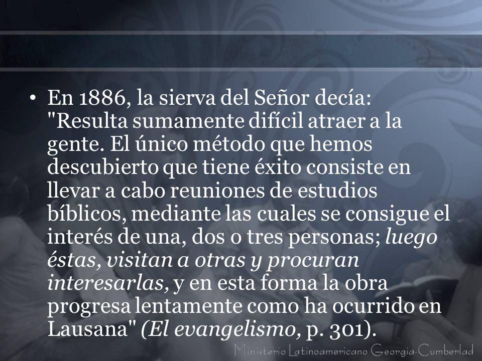 En 1886, la sierva del Señor decía: