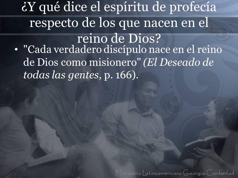 ¿Y qué dice el espíritu de profecía respecto de los que nacen en el reino de Dios?