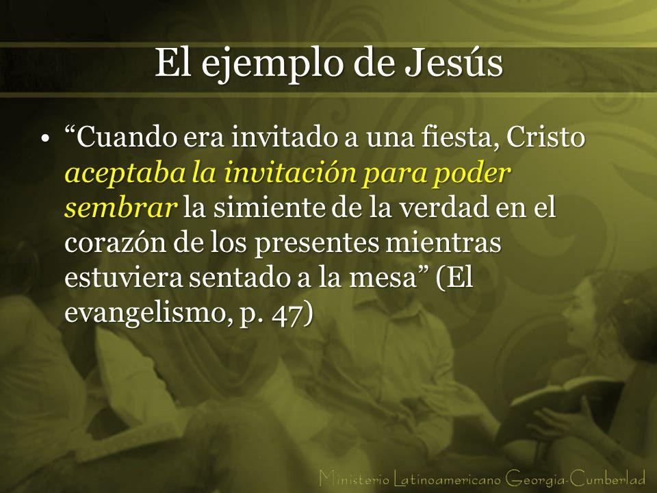 El ejemplo de Jesús Cuando era invitado a una fiesta, Cristo aceptaba la invitación para poder sembrar la simiente de la verdad en el corazón de los p