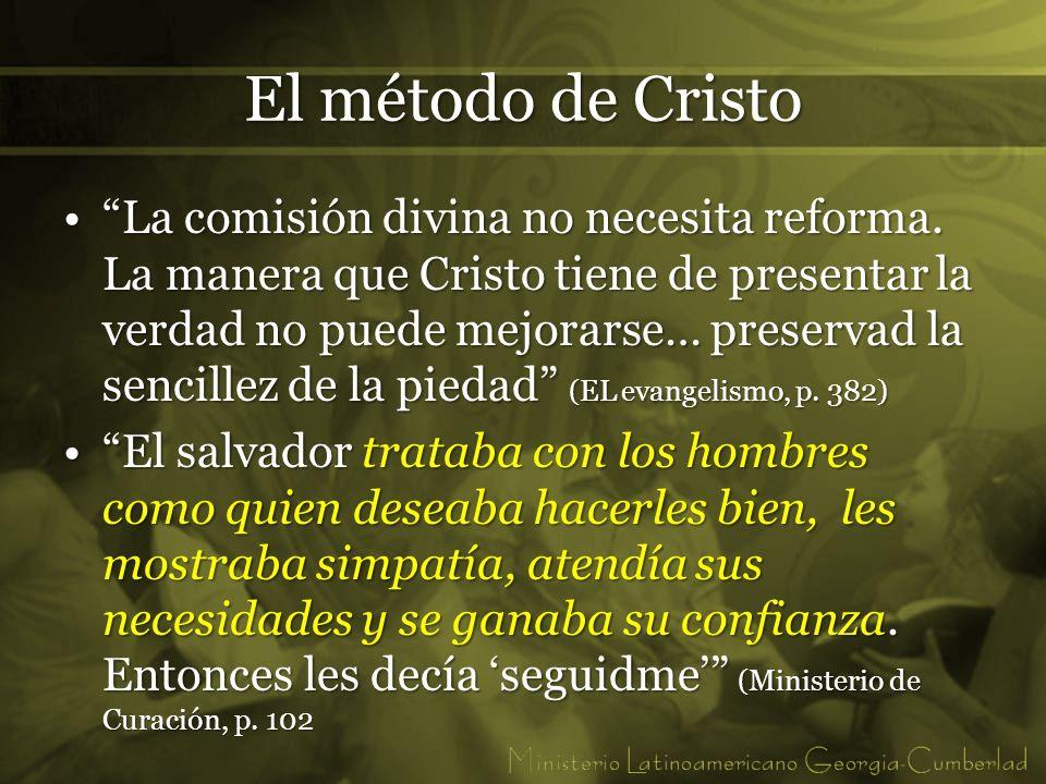 El método de Cristo La comisión divina no necesita reforma. La manera que Cristo tiene de presentar la verdad no puede mejorarse… preservad la sencill