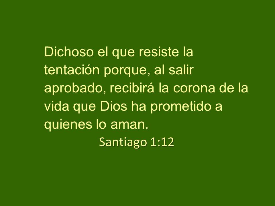 . Dichoso el que resiste la tentación porque, al salir aprobado, recibirá la corona de la vida que Dios ha prometido a quienes lo aman. Santiago 1:12